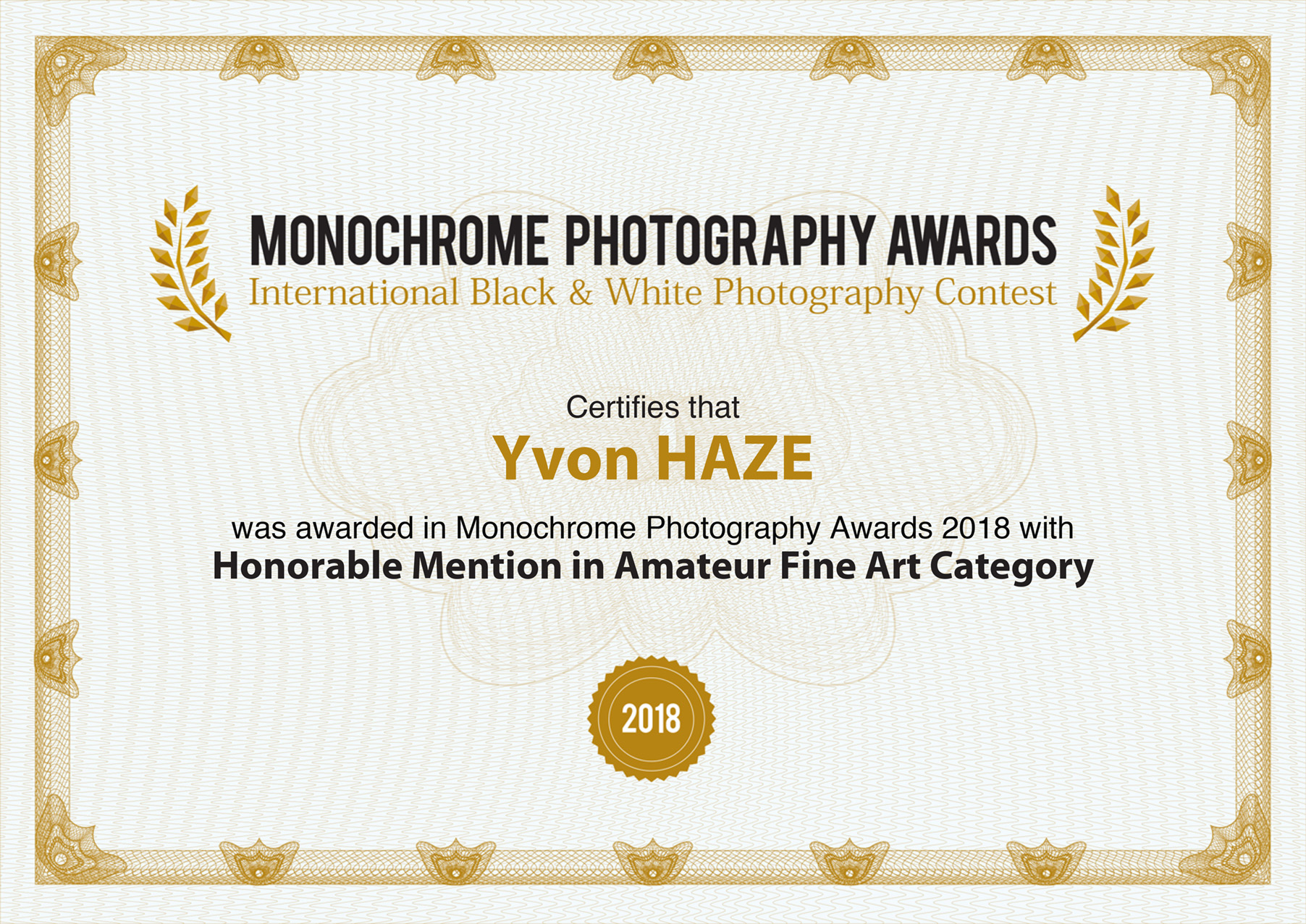 "Certificat ""Réservé"", ""Honorable Mention in Fine Art Category ""à la COMPETITION  MONOCHROME AWARDS 2018"